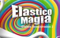 Elasticomagia 02 | Efeito