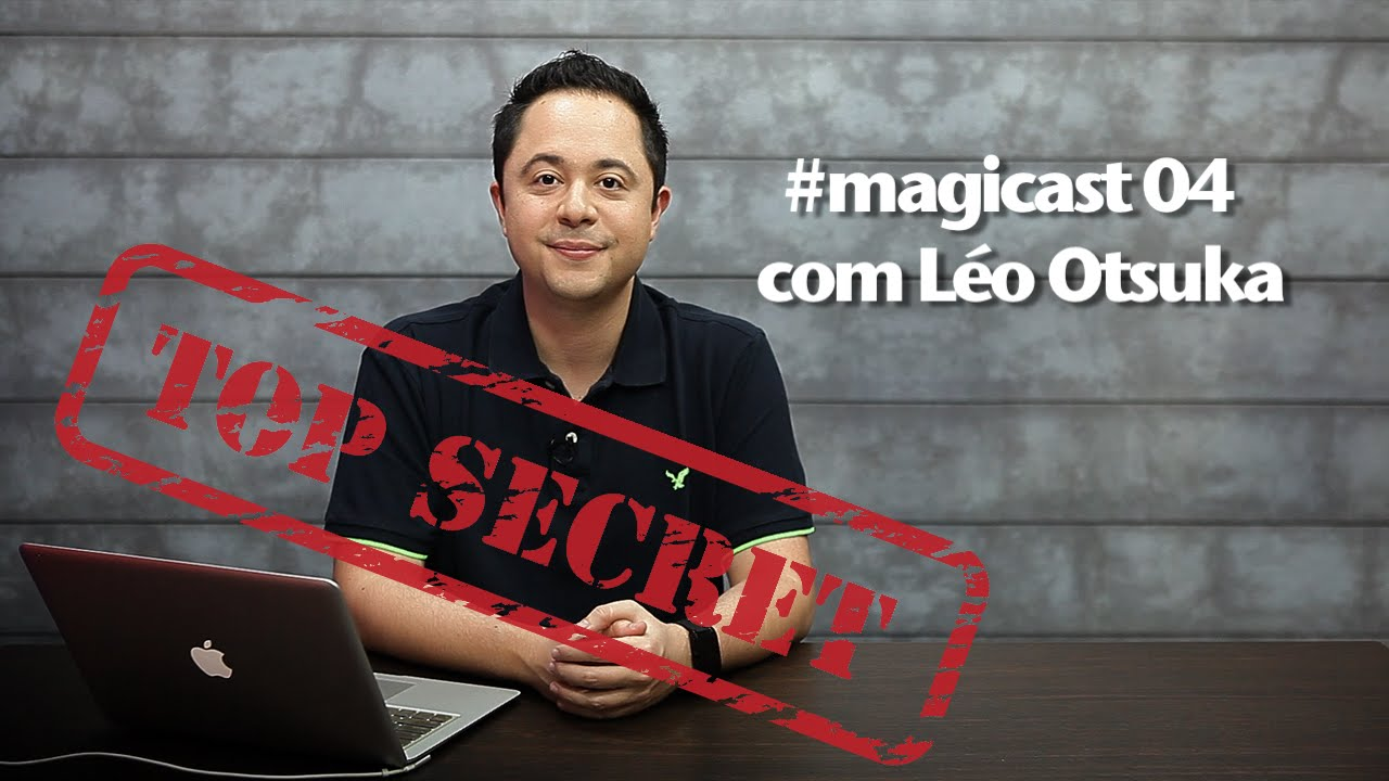 Magicast #04 com Léo Otsuka – Concurso Review Top Secret
