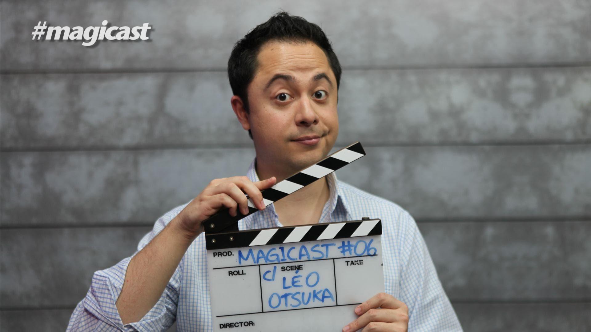 Magicast #06 com Léo Otsuka – o Embolsador