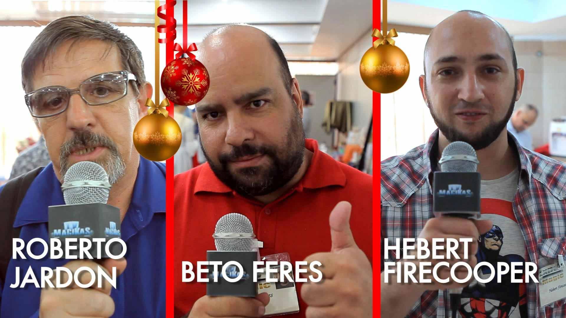 Roberto Jardon, Beto Feres e Firecooper em A mágica em 2015
