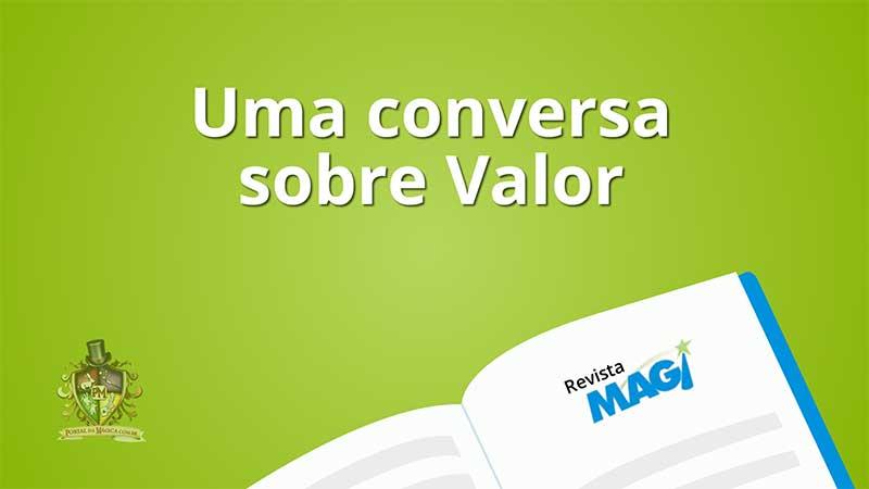 Uma conversa sobre Valor | Revista Magi