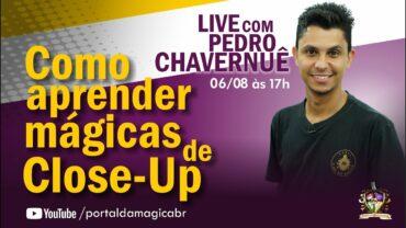 Entrevista: Como Fazer Mágicas de Close Up – Pedro Chavernue